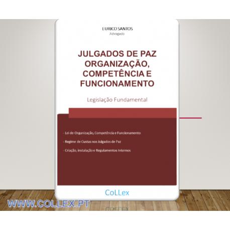 Julgados de Paz Organização, Competência e Funcionamento - Legislação Fundamental
