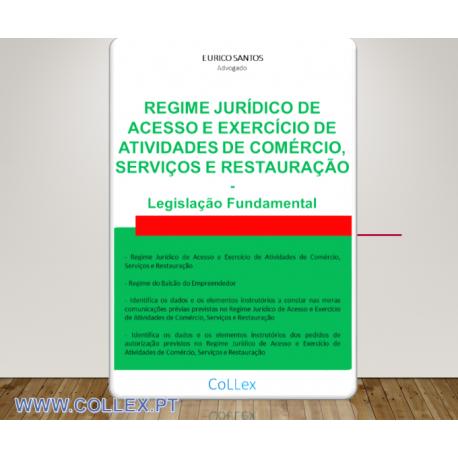 Regime Jurídico de Acesso Atividades de Comércio, Serviços e Restauração - Legislação Fundamental