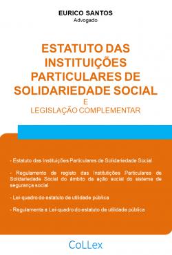 Estatuto das Instituições Particulares de Solidariedade Social e legislação complementar