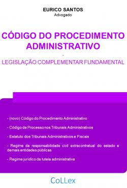 Código do Procedimento Administrativo e Legislação Complementar Fundamental